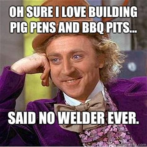 Welding Meme - welder memes memes