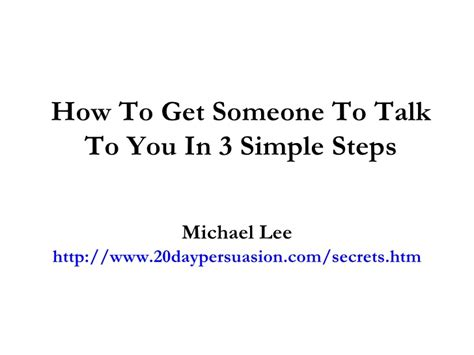 how to talk to a step by step guide to communicate effectively improve confidence charisma and social skills books how to get someone to talk to you in 3 simple steps