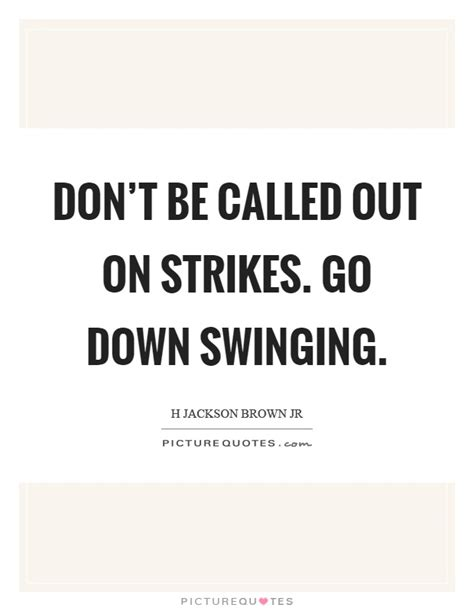 go down swinging lyrics don t be called out on strikes go down swinging picture