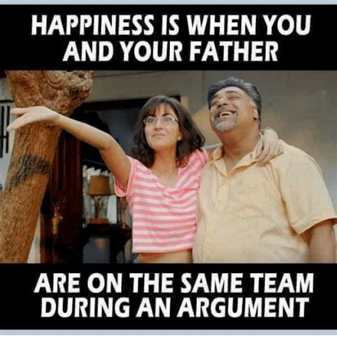 Happiness Is Meme - happiness is when you and your father are on the same team during an argument meme on sizzle