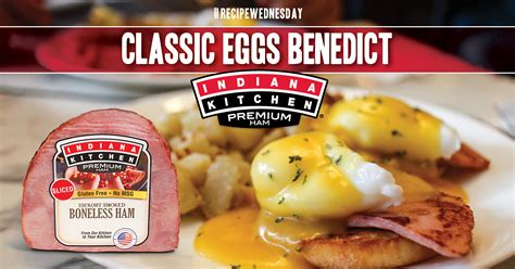 Indiana Kitchen Ham by Classic Eggs Benedict With Indiana Kitchen Ham