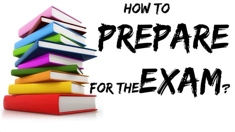 How To Prepare For An How To Prepare For The Prepare For Exams In