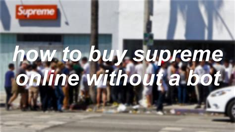 buy supreme how to buy supreme without bot philliper