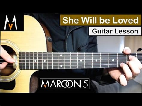 she will be loved guitar tutorial maroon 5 she will be loved guitar lesson tutorial