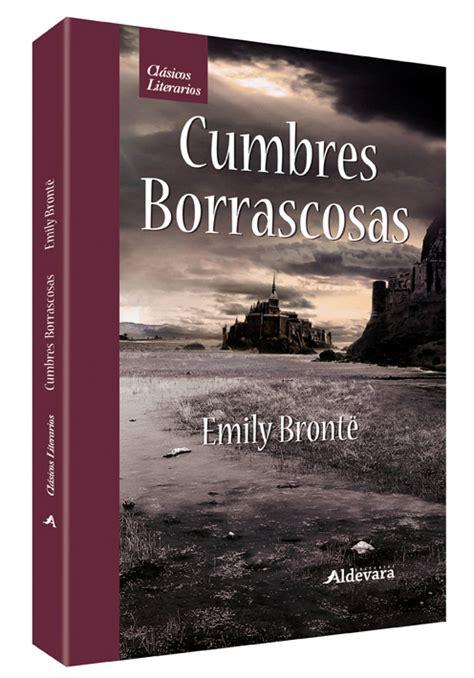libro cumbres borrascosas clasicos universales editorial aldevara libros cl 225 sicos libros y cuentos biling 252 es