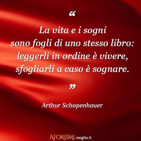 frasi divita arthur schopenhauer la vita e i sogni sono fogli di uno
