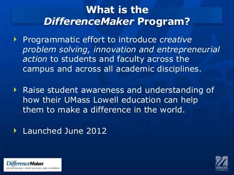 Mba Umass Lowell Statement Of Purpose by Open 2013 Changing Cus Culture Differencemakers At