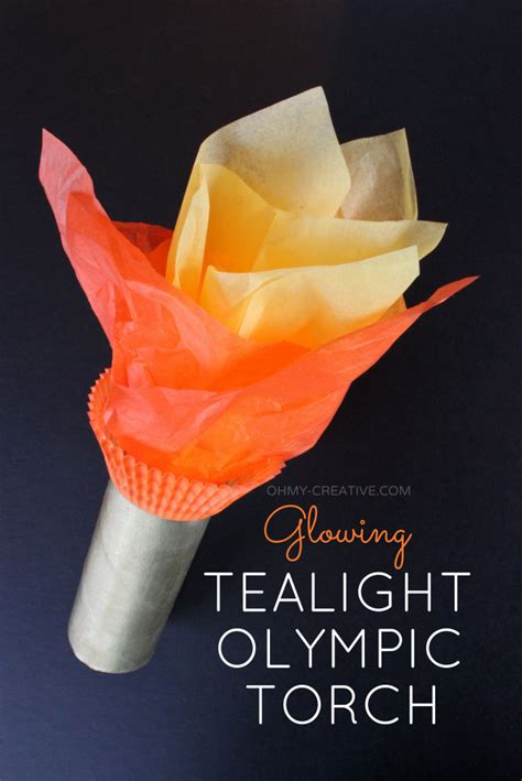 How To Make A Paper Torch - glowing tealight olympic torch oh my creative