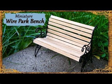 miniature park bench miniature park bench wire wood tutorial youtube
