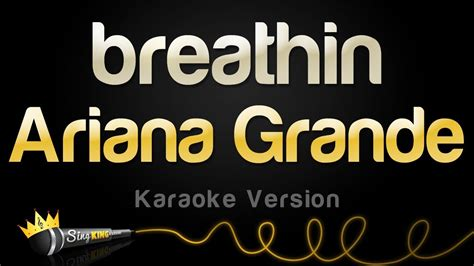 on karaoke version grande breathin karaoke version