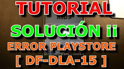 tutorial soluci 211 n error df dla 15 al descargar en