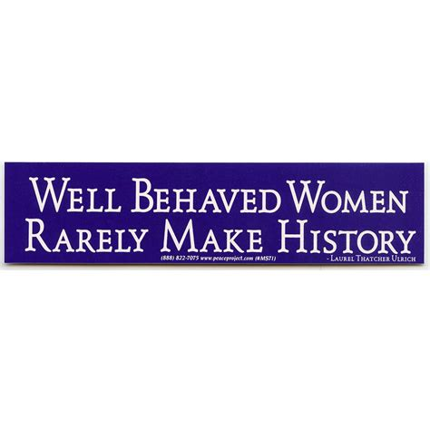 well behaved rarely make history mini sticker