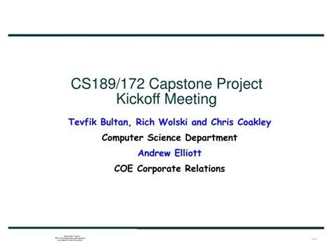 Ppt Cs189 172 Capstone Project Kickoff Meeting Project Kickoff Meeting Ppt
