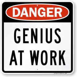 Work place signs humorous genius at work sign at affordable prices