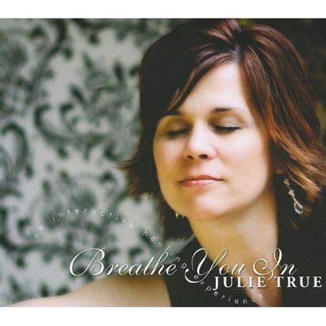 julie true healing room breathe you in prophetic soaking cd by julie true identity network prophetic resource website