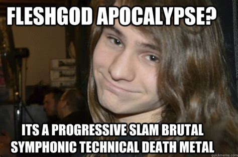 Death Metal Meme - brutal death metal memes image memes at relatably com