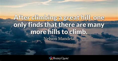 Quote Of The Day Hill A Make Up Cosmetics Perfume And The Substance Of Style by After Climbing A Great Hill One Only Finds That There Are