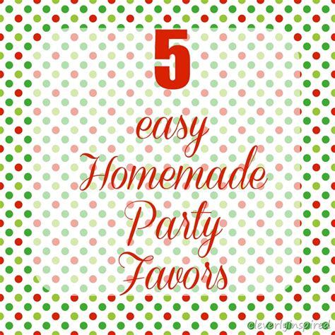 easy christmas party favors 5 easy favors