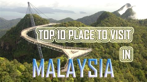 top  places  visit  malaysia amazing
