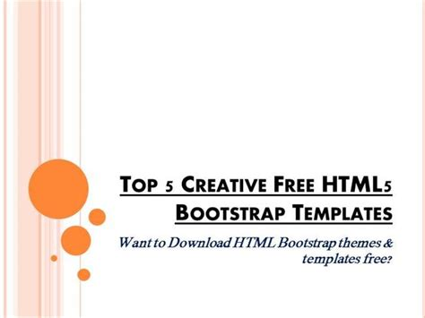 bootstrap themes presentation top 5 creative free html5 bootstrap templates authorstream