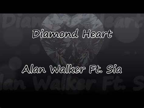 alan walker diamond heart diamond heart alan walker ft sia lyrics traductions