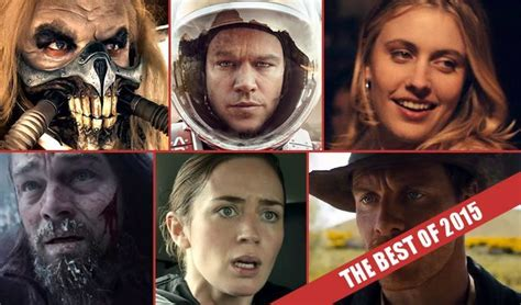film barat recommended 2015 top 10 best movies of 2015 movie tv tech geeks news