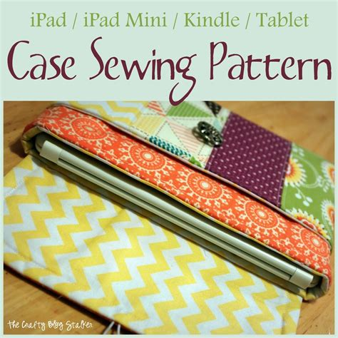 sewing pattern ipad case ipad mini or kindle case sewing pattern the crafty blog