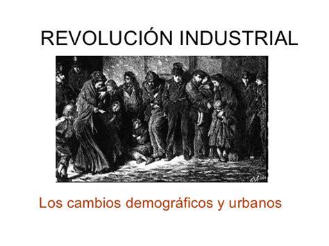 imagenes revolucion urbana revoluci 243 n industrial cambios demogr 225 ficos y urbanos