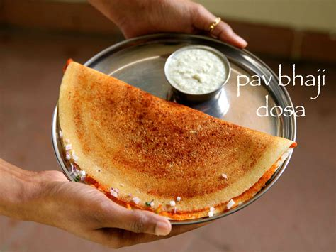 pav bhaji pav bhaji dosa recipe how to make pav bhaji masala dosa