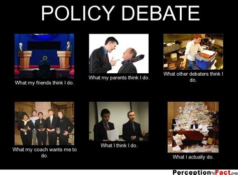 Memes Debate - policy debate what people think i do what i really