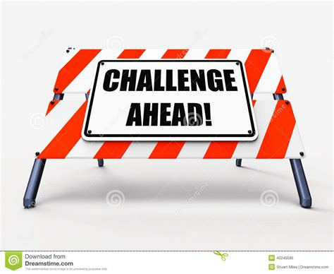 show challenges challenge ahead sign shows to overcome a stock