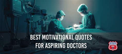 best for doctors best motivational quotes for aspiring doctors