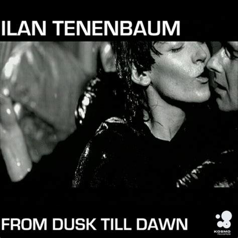 download mp3 dusk till dawn musicpleer from dusk till dawn by ilan tenenbaum on mp3 wav flac