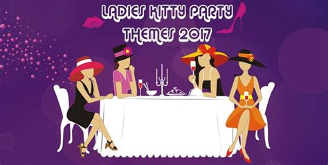 themes for kitty parties for indian ladies latest kitty party themes in india 2017