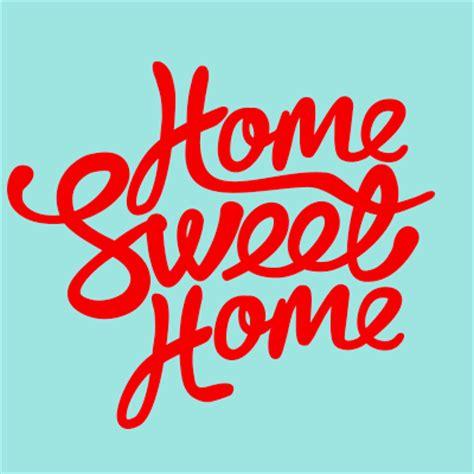 Sweet Home home sweet home homesweethomenq