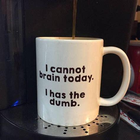 funny coffee mug 25 funny coffee mugs you probably shouldn t take 19 to