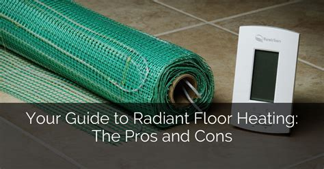 Your Guide to Radiant Floor Heating: The Pros and Cons