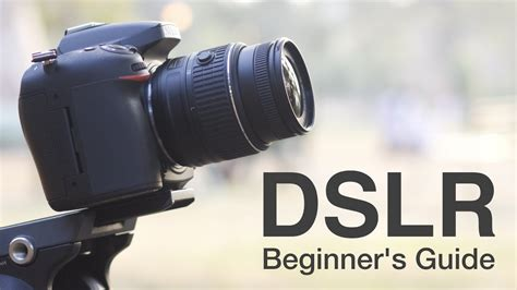 dslr camera  beginners guide youtube