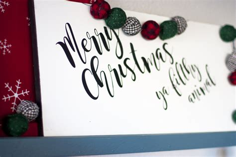 merry christmas ya filthy animal painted wood sign small stuff counts