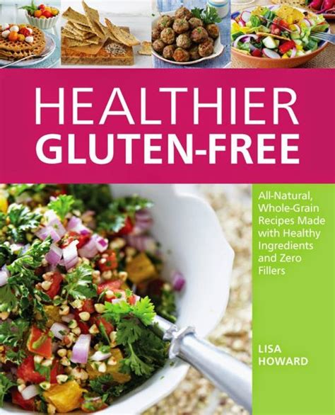the ultimate gluten free cookbook gluten free recipes for gluten sensitivities books healthier gluten free cookbook all whole grain