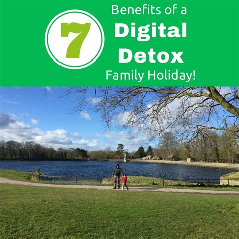 Digital Detox Holidays by 7 Benefits Of A Digital Detox Family Me And B