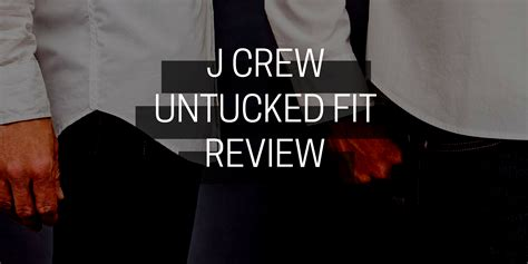 house and home does j crew decor one chloe bird j crew untucked fit shirts a comprehensive review and