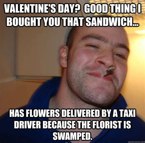 Taxi Driver Meme - valentine s day good thing i bought you that sandwich