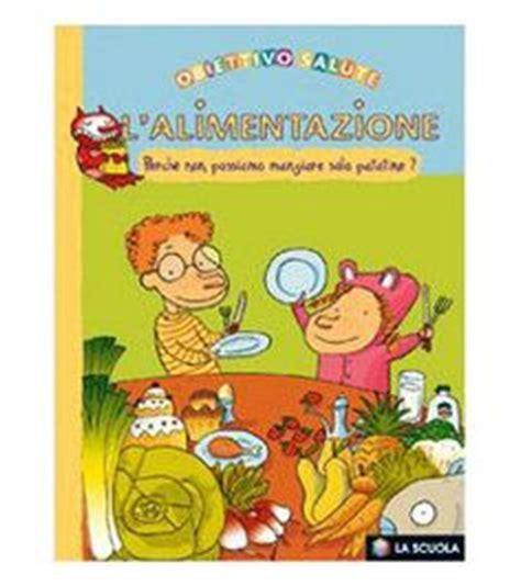 alimentazione per bambini di 2 anni libri sull alimentazione per bambini da 5 a 8 anni