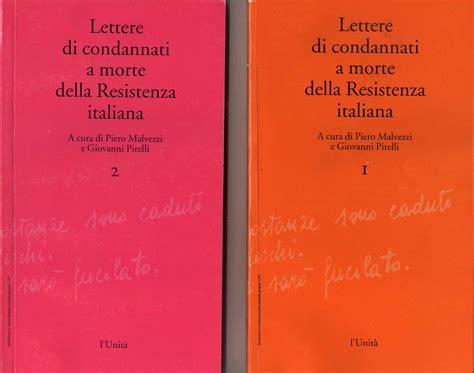 lettere dei condannati a morte della resistenza italiana lettere di condannati a morte della resistenza italiana