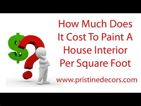 how much does it cost to paint a house how much does it cost to paint a house interior per square
