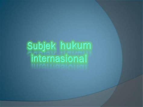 Hukum Investasi Internasional subjek hukum internasional pp authorstream