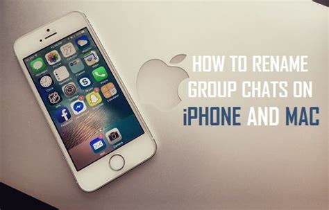 how to rename an iphone how to rename chats on iphone and mac