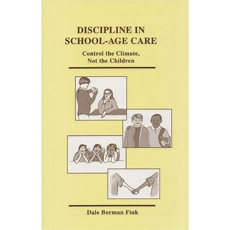 effective discipline in the home and school books discipline in school age care gryphon house