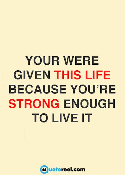 you are strong quotes 21 quotes about strength quotereel